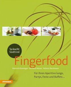 So kocht Südtirol – Fingerfood von Bachmann,  Helmut, Gasteiger,  Heinrich, Wieser,  Gerhard