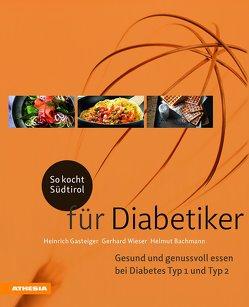 So kocht Südtirol – für Diabetiker von Bachmann,  Helmut, Gasteiger,  Heinrich, Wieser,  Gerhard