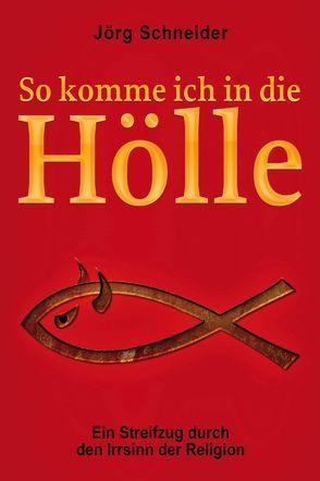 So komme ich in die Hölle von Schneider,  Joerg