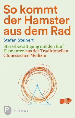 So kommt der Hamster aus dem Rad von Steinert,  Stefan