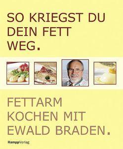 So kriegst du dein Fett weg von Braden,  Ewald