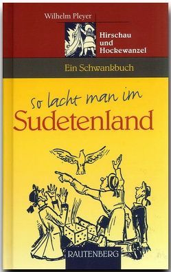 So lacht man im Sudetenland von Pleyer,  Wilhelm