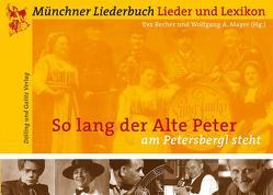"""""""So lang der Alte Peter am Petersbergl steht …"""" von Becher,  Eva, Mayer,  Wolfgang A"""