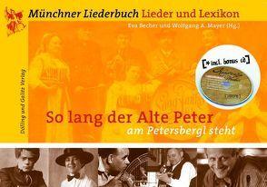 So lang der alte Peter am Petersbergl steht… von Becher,  Eva, Mayer,  Wolfgang A