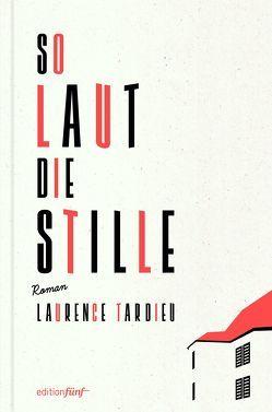 So laut die Stille von Tardieu,  Laurence