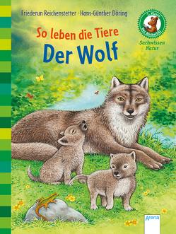 Der Bücherbär. Sachwissen für Erstleser / So leben die Tiere. Der Wolf von Döring,  Hans Günther, Reichenstetter,  Friederun