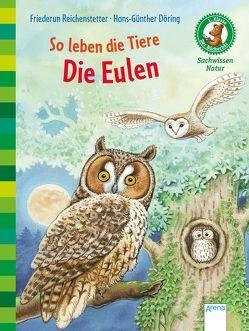 So leben die Tiere. Die Eulen von Döring,  Hans Günther, Reichenstetter,  Friederun