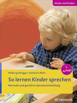 So lernen Kinder sprechen von Brügge,  Walburga, Mohs,  Katharina