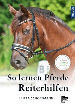 So lernen Pferde Reiterhilfen von Schoeffmann,  Britta
