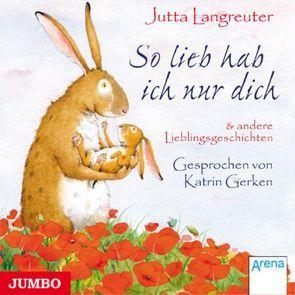 So lieb hab ich nur dich von Gerken,  Katrin, Langreuter,  Jutta