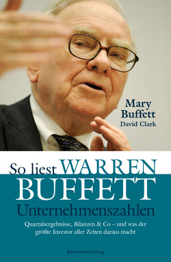 So liest Warren Buffett Unternehmenszahlen von Buffett,  Mary, Clark,  David