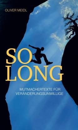 SO LONG (Deutschsprachige Ausgabe) von Meidl,  Oliver