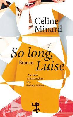 So long, Luise von Mälzer,  Nathalie, Minard,  Céline