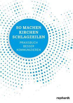 So machen Kirchen Schlagzeilen von Baumgartner,  Markus