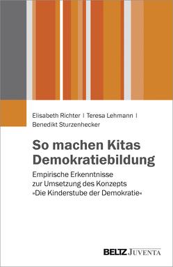 So machen Kitas Demokratiebildung von Lehmann,  Teresa, Richter,  Elisabeth, Sturzenhecker,  Benedikt