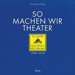 So machen wir Theater von Schlögl,  Michaela