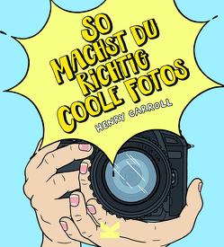 So machst du richtig coole Fotos von Carroll,  Henry, Eschenhagen,  Bettina
