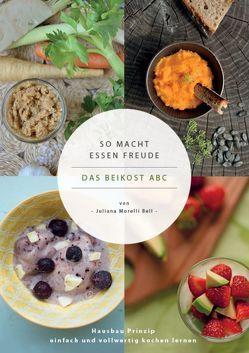 So macht Essen Freude – das Beikost ABC von Morelli Bell,  Juliana