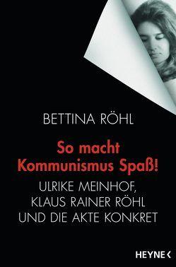 So macht Kommunismus Spaß von Röhl,  Bettina