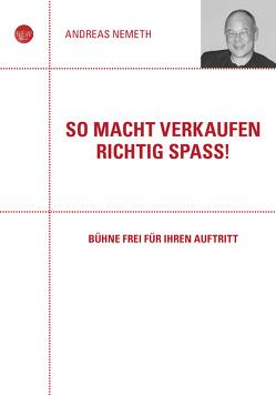So macht Verkaufen richtig Spass von Nemeth,  Andreas