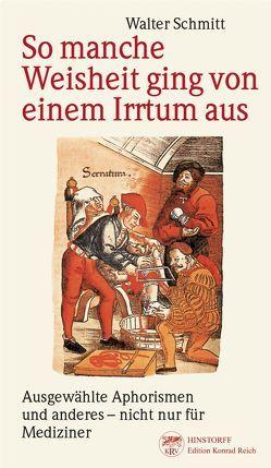 So manche Weisheit ging von einem Irrtum aus von Schmitt,  Eberhard, Schmitt,  Walter