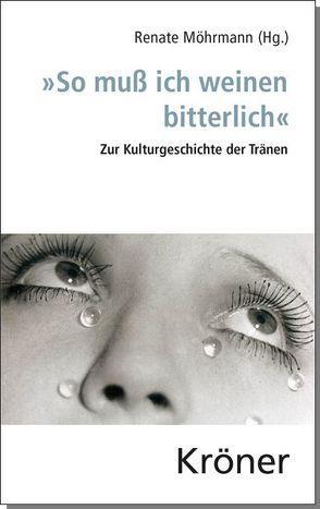 """""""So muß ich weinen bitterlich"""" von Möhrmann,  Renate"""