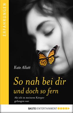 So nah bei dir und doch so fern von Allatt,  Kate, Plantiko,  Axel