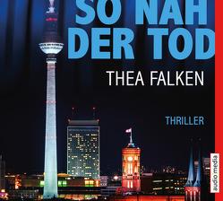 So nah der Tod von Falken,  Thea, Michel,  Hemma