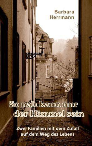So nah kann nur der Himmel sein von Herrmann,  Barbara