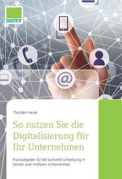 So nutzen Sie die Digitalisierung für Ihr Unternehmen von Hesse,  Thorsten