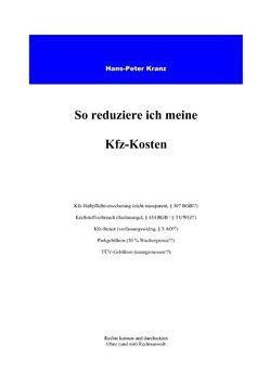 So reduziere ich meine KFZ-Kosten von Kranz,  Hans P