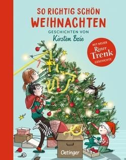 So richtig schön Weihnachten von Boie,  Kirsten, Brix,  Silke, Engelking,  Katrin, Opel-Götz,  Susann, Scholz,  Barbara, Straßer,  Susanne