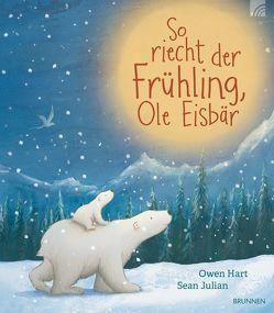So riecht der Frühling, Ole Eisbär von Hart,  Owen, Julian,  Sean