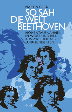 So sah die Welt Beethoven von Geck,  Martin
