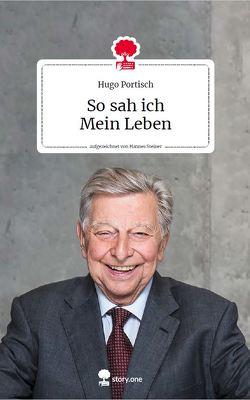 So sah ich. Mein Leben. Life is a story – story.one von Portisch,  Hugo, Steiner,  Hannes