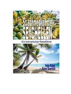 So schmecken die Seychellen von Bauerdick,  Rainer, Mallad,  Heike