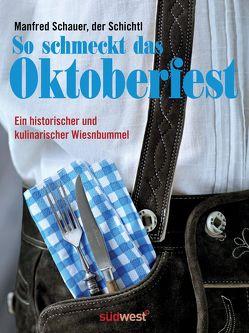 So schmeckt das Oktoberfest von Schauer,  Manfred