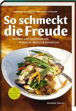 So schmeckt die Freude von Buchinger,  Manfred, Gutmann,  Johannes