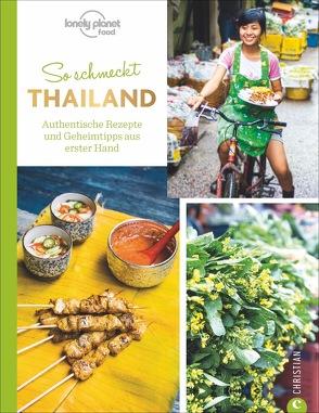 So schmeckt Thailand von Lichtner,  Gabriele, Lonely Planet,