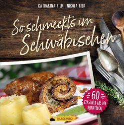 So schmeckt's im Schwäbischen von Hild,  Katharina, Hild,  Nikola