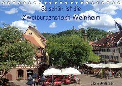So schön ist die Zweiburgenstadt Weinheim (Tischkalender 2019 DIN A5 quer) von Andersen,  Ilona
