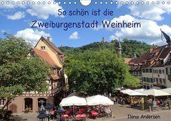 So schön ist die Zweiburgenstadt Weinheim (Wandkalender 2019 DIN A4 quer) von Andersen,  Ilona