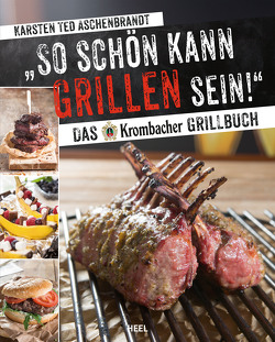 """So schön kann Grillen sein! von Aschenbrandt,  Karsten """"Ted"""""""