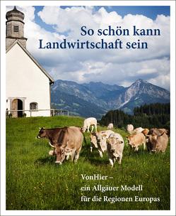 So schön kann Landwirtschaft sein von Wirthensohn,  Ernst