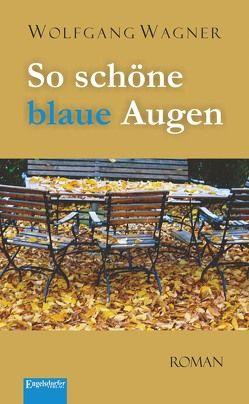 So schöne blaue Augen von Wagner,  Wolfgang