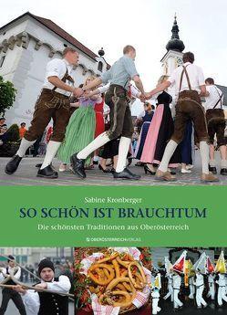So schön ist Brauchtum von Kronberger,  Sabine