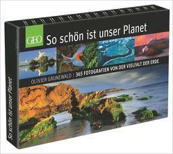 So schön ist unser Planet von Gaede,  Peter-Matthias, Grunewald,  Olivier