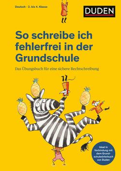 So schreibe ich fehlerfrei in der Grundschule von Holzwarth-Raether,  Ulrike, Meyer,  Kerstin