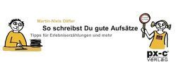 So schreibst Du gute Aufsätze von Däfler,  Martin-Niels