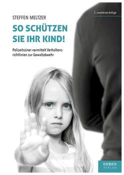 So schützen Sie Ihr Kind! von Meltzer,  Steffen